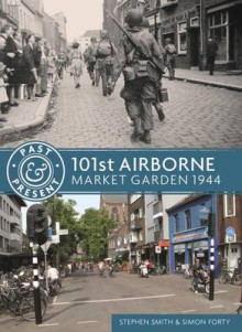 101st Airborne av Simon Forty og Stephen Smith (Heftet)
