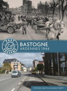 Bastogne av Simon Forty og Stephen Smith (Heftet)