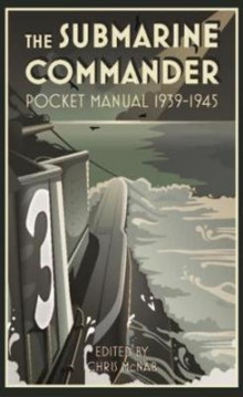 The Submarine Commander Pocket Manual 1939-1945 av Chris McNab (Innbundet)