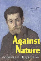 Against Nature av Joris Karl Huysmans (Heftet)