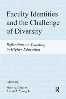 Faculty Identities and the Challenge of Diversity av Mark A. Chesler og Alford A. Young (Heftet)