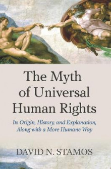 The Myth of Universal Human Rights av David N. Stamos (Heftet)