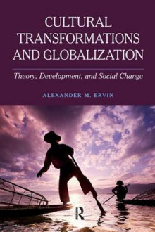 Cultural Transformations and Globalization av Alexander M. Ervin (Heftet)