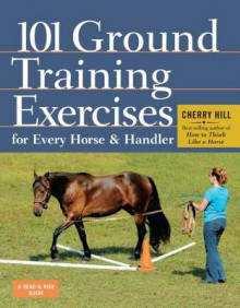 101 Ground Training Execises for Every Horse & Handler av Cherry Hill (Heftet)
