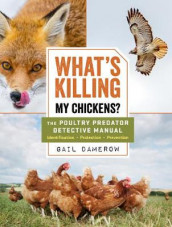 What's Killing My Chickens?: The Poultry Predator Detective Manual av Gail Damerow (Heftet)