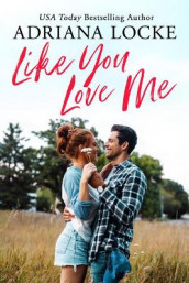 Like You Love Me av Adriana Locke (Heftet)