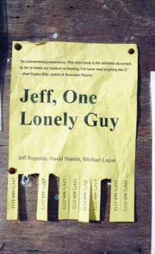 Jeff, One Lonely Guy av Jeff Ragsdale, David Shields og Michael Logan (Heftet)