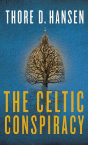 The Celtic Conspiracy av Thore D. Hansen (Heftet)