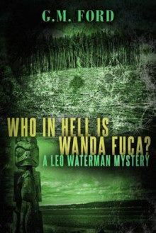 Who in Hell Is Wanda Fuca? av G M Ford (Heftet)