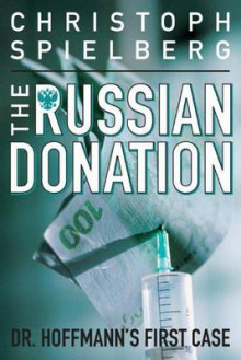 The Russian Donation av Christoph Spielberg (Heftet)