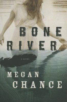 Bone River av Megan Chance (Heftet)