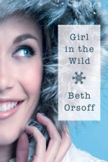 Girl in the Wild av Beth Orsoff (Heftet)