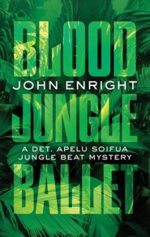 Blood Jungle Ballet av John Enright (Heftet)
