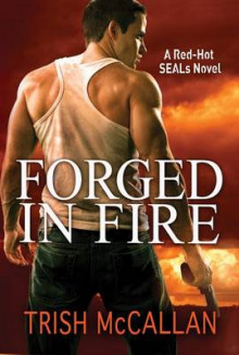 Forged in Fire av Trish McCallan (Heftet)