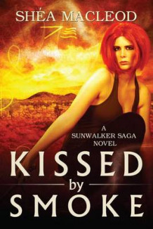 Kissed by Smoke av Shea MacLeod (Heftet)