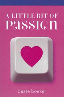 A Little Bit of Passion av Beate Boeker (Heftet)
