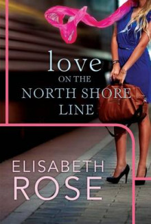 Love on the North Shore Line av Elisabeth Rose (Heftet)