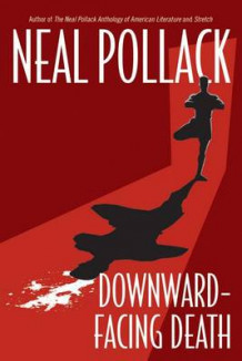 Downward-Facing Death av Neal Pollack (Heftet)
