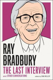 Ray Bradbury: The Last Interview av Ray Bradbury (Heftet)