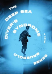 The Deep Sea Diver's Syndrome av Serge Brussolo (Innbundet)