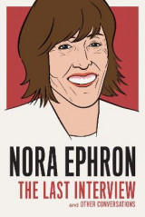 Omslag - Nora Ephron: The Last Interview
