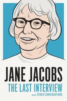 Jane Jacobs: The Last Interview av Jane Jacobs (Heftet)