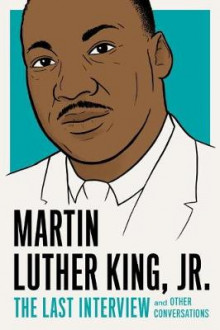 Martin Luther King, Jr.: The Last Interview av Martin Luther King (Heftet)