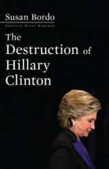 Omslag - The Destruction Of Hillary Clinton