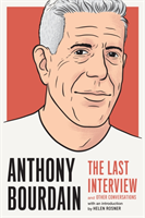 Anthony Bourdain: The Last Interview av Anthony Bourdain (Heftet)