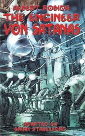 The Engineer Von Satanas av Albert Robida og Brian Stableford (Heftet)