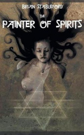The Painter of Spirits av Brian Stableford (Heftet)