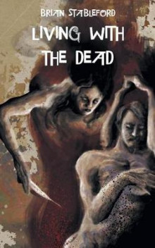 Living with the Dead av Brian Stableford (Heftet)