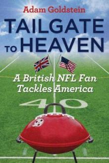 Tailgate to Heaven av Adam Goldstein (Heftet)