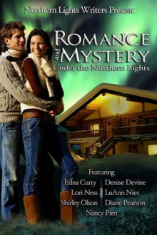 Romance and Mystery Under the Northern Lights av Diane Pearson, Shirley Olson og Nancy Pirri (Heftet)
