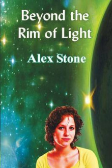 Beyond the Rim of Light av Alex Stone (Heftet)