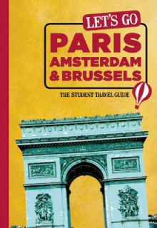 Let's Go Paris, Amsterdam & Brussels av Harvard Student Agencies Inc. (Heftet)