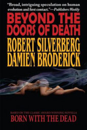 Beyond the Doors of Death av Damien Broderick og Robert Silverberg (Heftet)