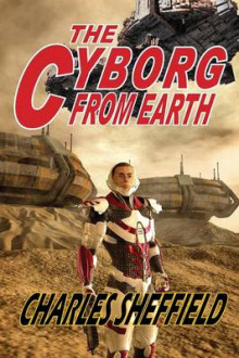 The Cyborg from Earth av Charles Sheffield (Heftet)