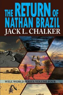 The Return of Nathan Brazil (Well World Saga av Jack L Chalker (Heftet)