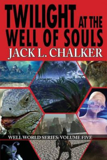Twilight at the Well of Souls (Well World Saga av Jack L Chalker (Heftet)