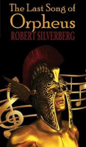 The Last Song of Orpheus (Hardcover) av Robert Silverberg (Innbundet)