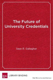 The Future of University Credentials av Sean R. Gallagher (Innbundet)