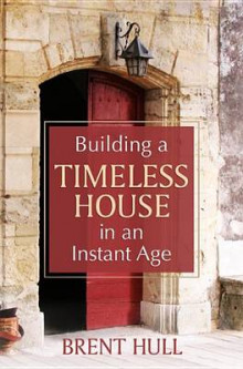 Building a Timeless House in an Instant Age av Brent Hull (Innbundet)