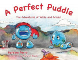 Omslag - A Perfect Puddle: The Adventures of Willie and Arnold