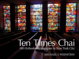 Omslag - Ten Times Chai: 180 Orthodox Synagogues of New York City