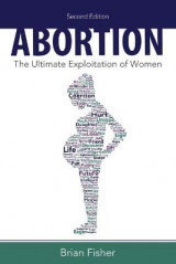 Omslag - Abortion: The Ultimate Exploitation of Women