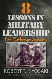 8 Lessons in Military Leadership for Entrepreneurs av Robert T. Kiyosaki (Heftet)
