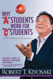 "Why ""A"" Students Work for ""C"" Students and Why ""B"" Students Work for the Government av Robert T. Kiyosaki (Heftet)"