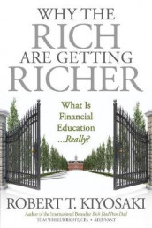 Why the Rich Are Getting Richer av Robert T. Kiyosaki (Heftet)