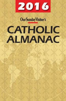 Our Sunday Visitor's Catholic Almanac 2016 av Matthew E. Bunson (Heftet)